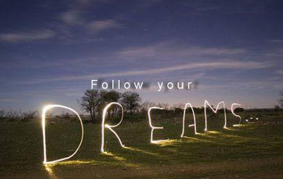 Na svijetu ste da biste krenuli za velikim snovima